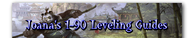Joana's 85-90 Mists of Pandaria Leveling Guides